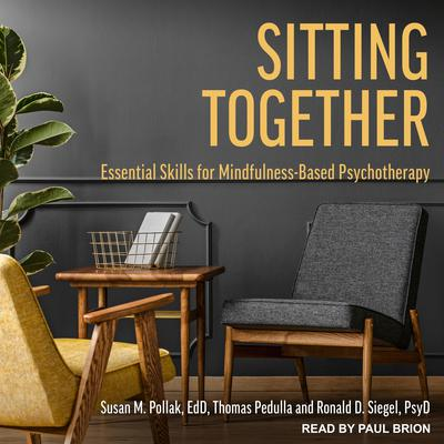 Sitting Together: Essential Skills for Mindfulness-Based Psychotherapy Audiobook, by Ronald Siegel