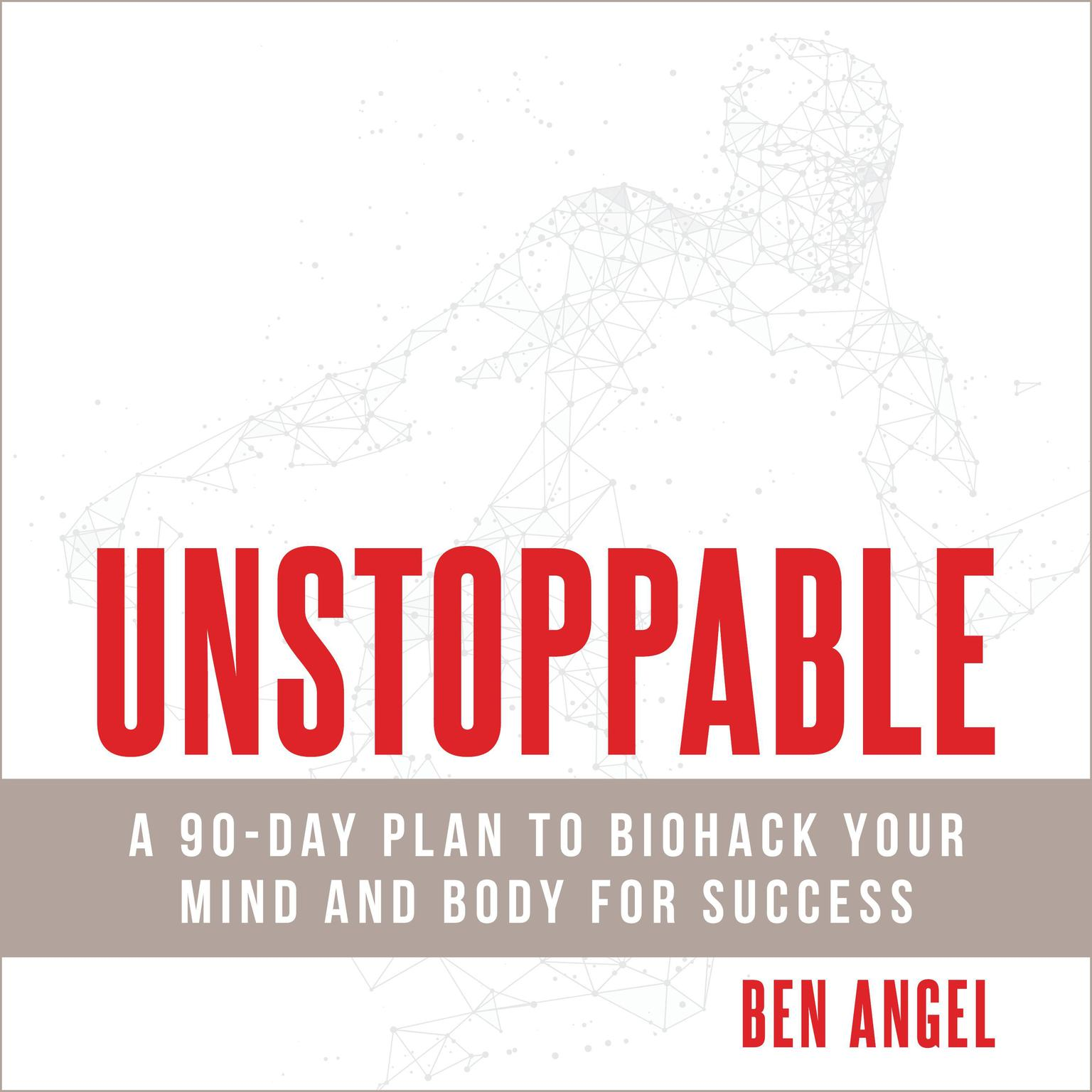 Printable Unstoppable: A 90-Day Plan to Biohack Your Mind and Body for Success Audiobook Cover Art