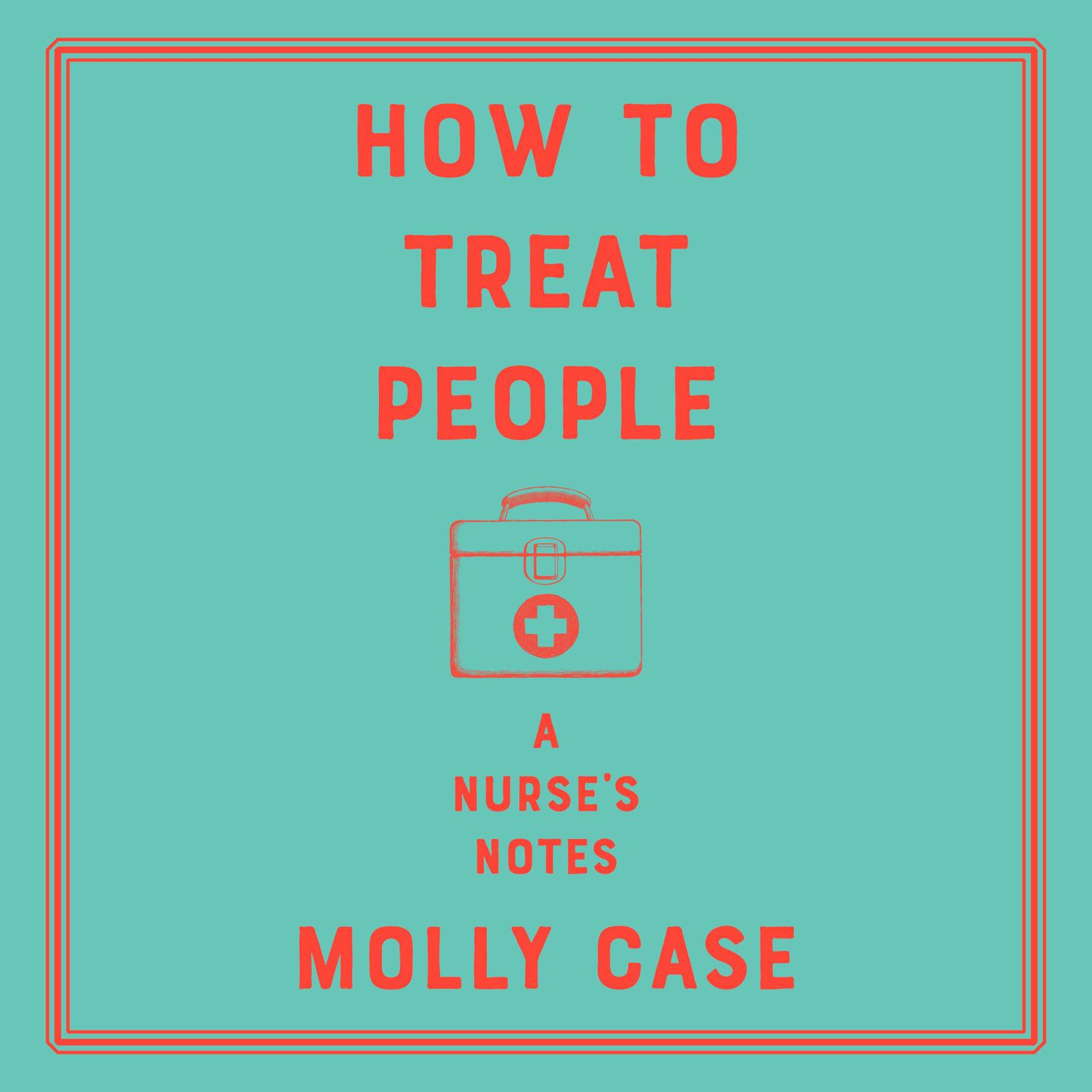 Printable How to Treat People: A Nurse's Notes Audiobook Cover Art