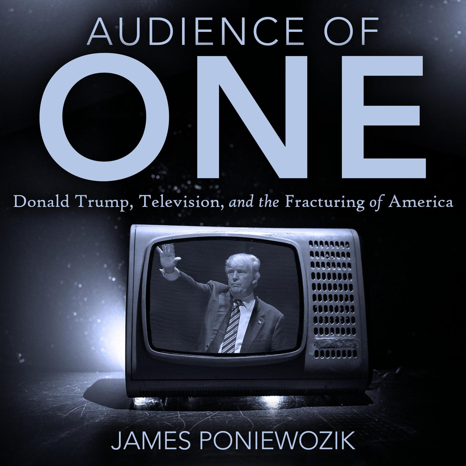 Printable Audience of One: Television, Donald Trump, and the Politics of Illusion Audiobook Cover Art