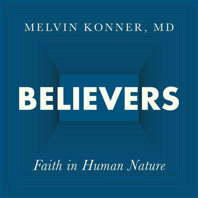Believers: Faith in Human Nature Audiobook, by Melvin Konner