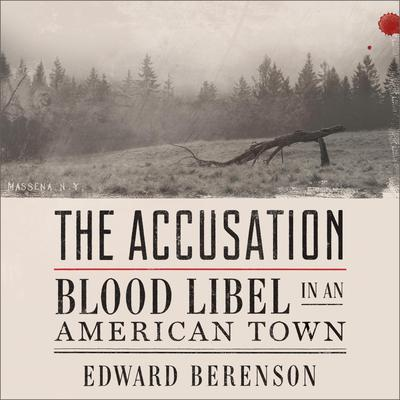 The Accusation: Blood Libel in an American Town Audiobook, by Edward Berenson