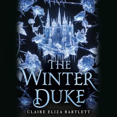 The Winter Duke Audiobook, by Claire Eliza Bartlett