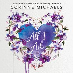 All I Ask Audiobook, by Corinne Michaels