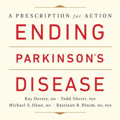 Ending Parkinson's Disease: A Prescription for Action Audiobook, by
