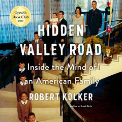 Hidden Valley Road: Inside the Mind of an American Family Audiobook, by