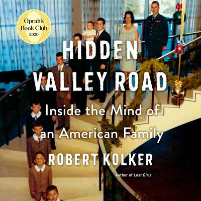 Hidden Valley Road: Inside the Mind of an American Family Audiobook, by Robert Kolker
