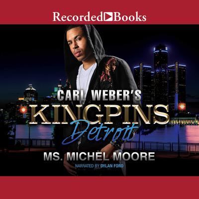 Carl Weber Presents Kingpins: Detroit Audiobook, by Michel Moore