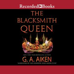 The Blacksmith Queen Audiobook, by G. A. Aiken