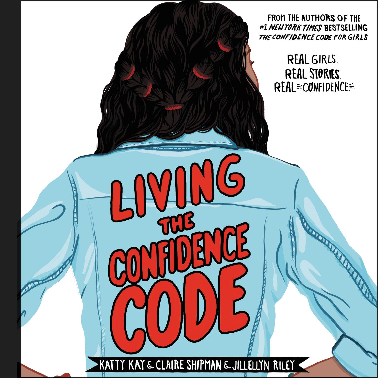 Printable Living the Confidence Code: Real Girls. Real Stories. Real Confidence. Audiobook Cover Art