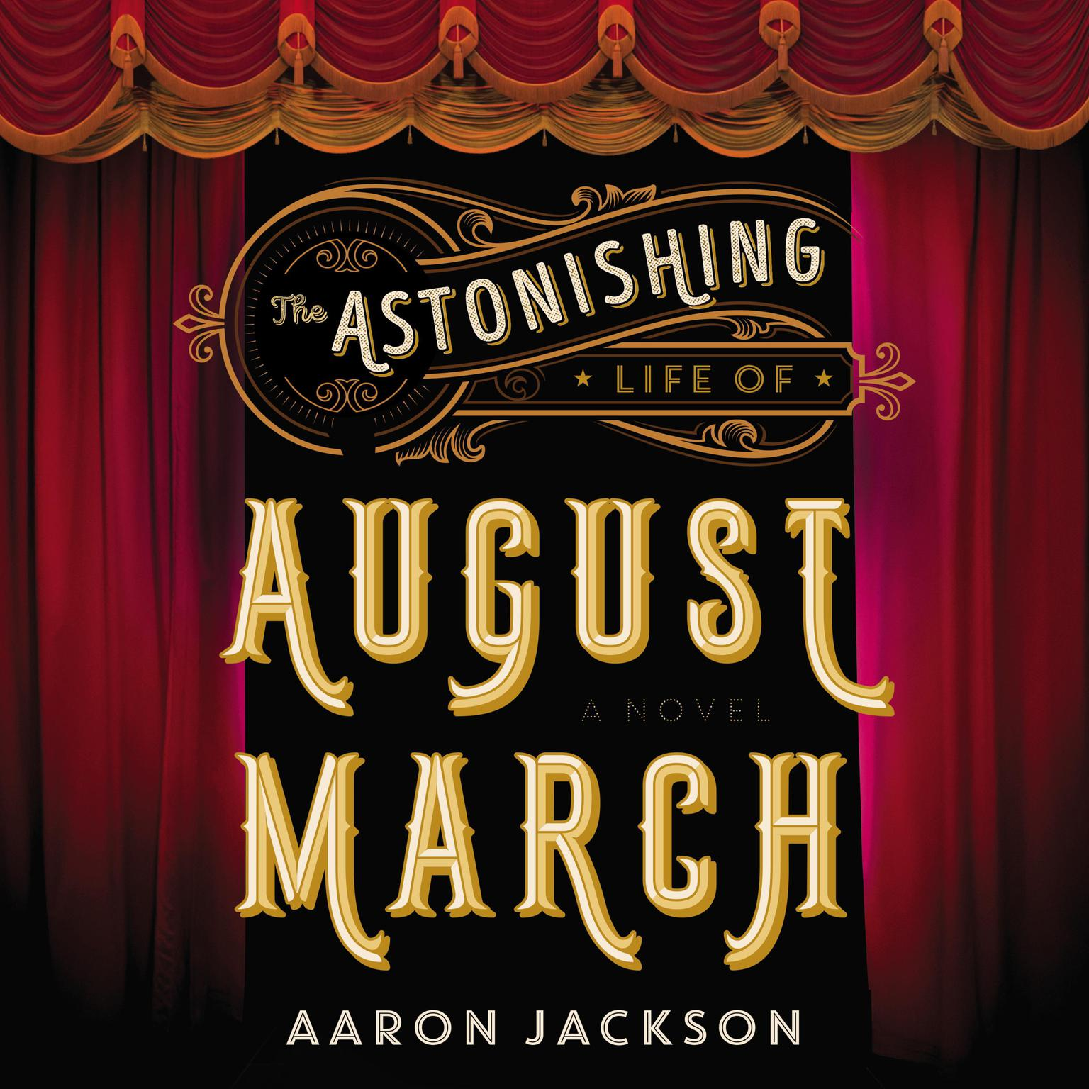Printable The Astonishing Life of August March: A Novel Audiobook Cover Art