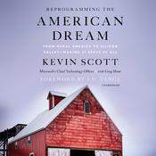 Reprogramming The American Dream: From Rural America to Silicon Valley—Making AI Serve Us All Audiobook, by Kevin Scott, Greg Shaw
