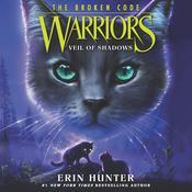 Warriors: The Broken Code #3: Veil of Shadows Audiobook, by Erin Hunter