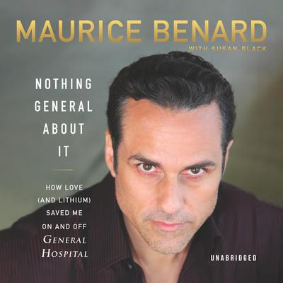 Nothing General About It: How Love (and Lithium) Saved Me On and Off General Hospital Audiobook, by