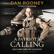 A Patriot's Calling: My Life as an F-16 Fighter Pilot Audiobook, by Lt Colonel Dan Rooney