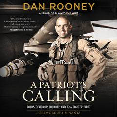 A Patriots Calling: My Life as an F-16 Fighter Pilot Audiobook, by Lt Colonel Dan Rooney