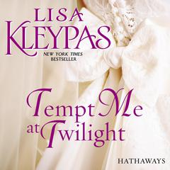 Tempt Me at Twilight: A Novel Audiobook, by Lisa Kleypas
