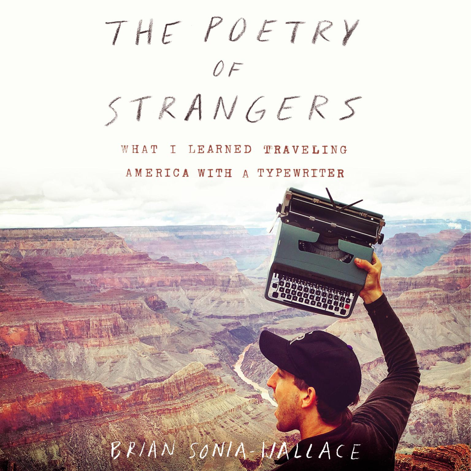Printable The Poetry of Strangers: What I Learned Traveling America with a Typewriter Audiobook Cover Art