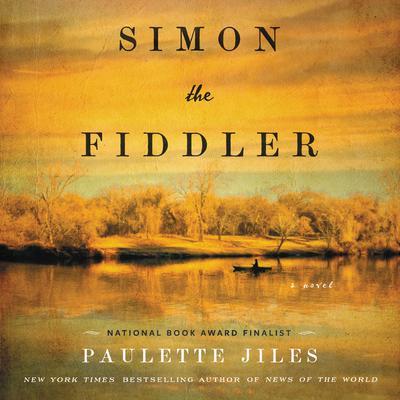 Simon the Fiddler: A Novel Audiobook, by Paulette Jiles
