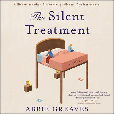 The Silent Treatment: A Novel Audiobook, by Abbie Greaves