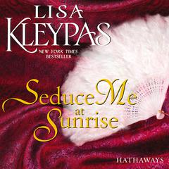Seduce Me at Sunrise: A Novel Audiobook, by Lisa Kleypas