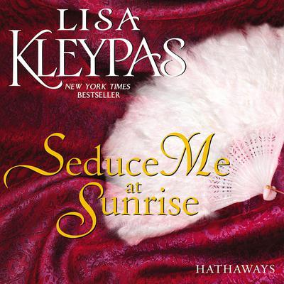 Seduce Me at Sunrise: A Novel Audiobook, by