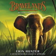 Bravelands: Blood and Bone (Bravelands, #3) Audiobook, by Erin Hunter