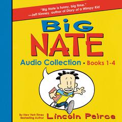 Big Nate Audio Collection: Books 1-4 Audiobook, by Lincoln Peirce