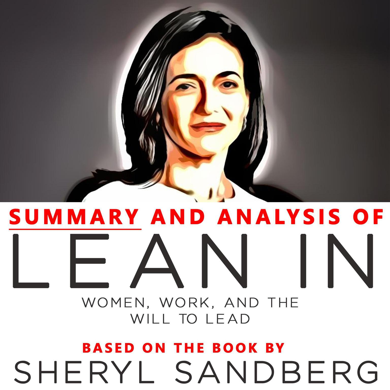 Summary and Analysis of Lean In: Women, Work, and the Will to Lead: Based on the Book Audiobook, by Sheryl Sandberg
