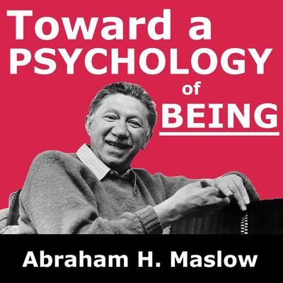 Toward a Psychology of Being Audiobook, by