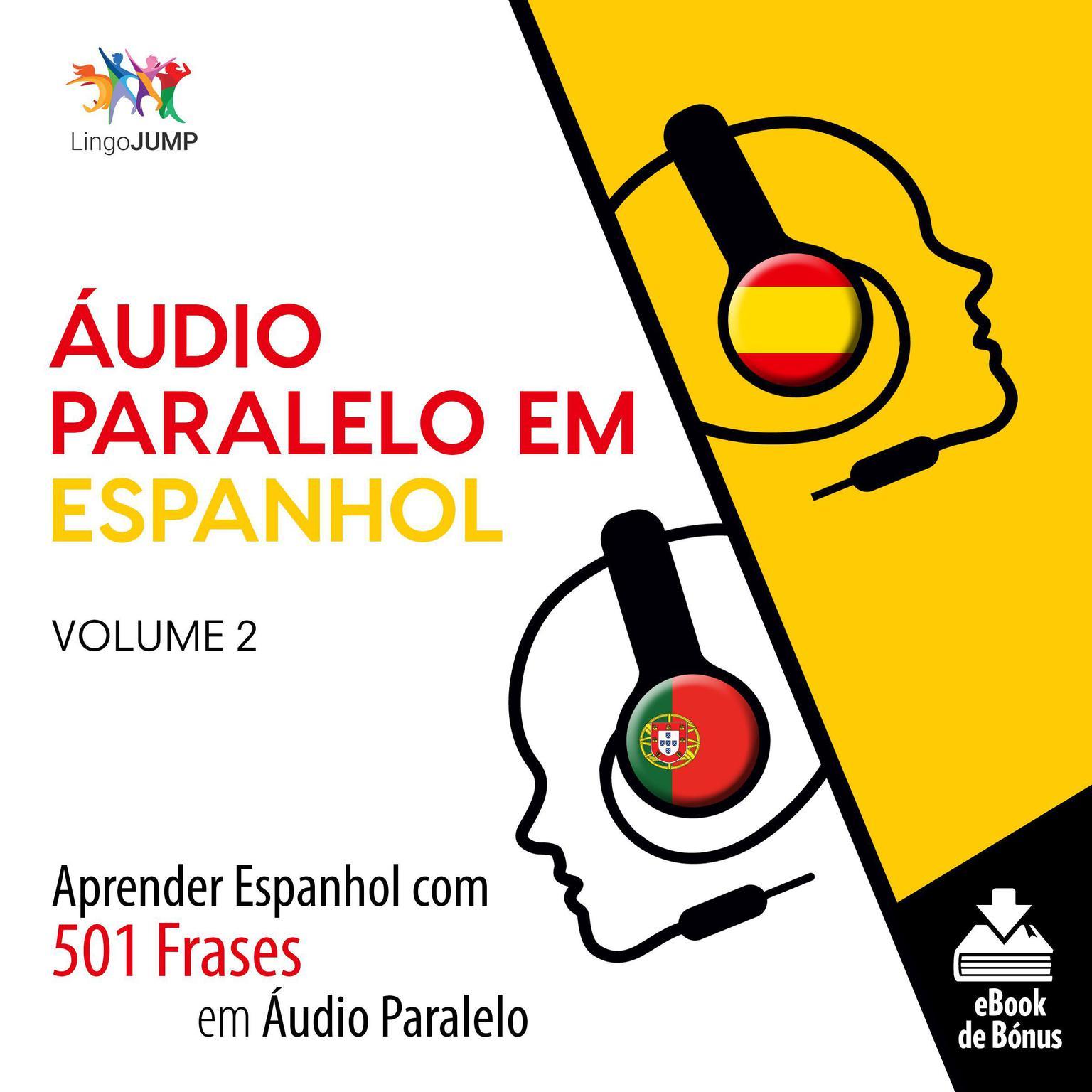 Printable Áudio Paralelo em Espanhol - Aprender Espanhol com 501 Frases em Áudio Paralelo - Volume 2 Audiobook Cover Art