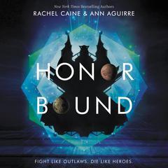 Honor Bound Audiobook, by Ann Aguirre, Rachel Caine