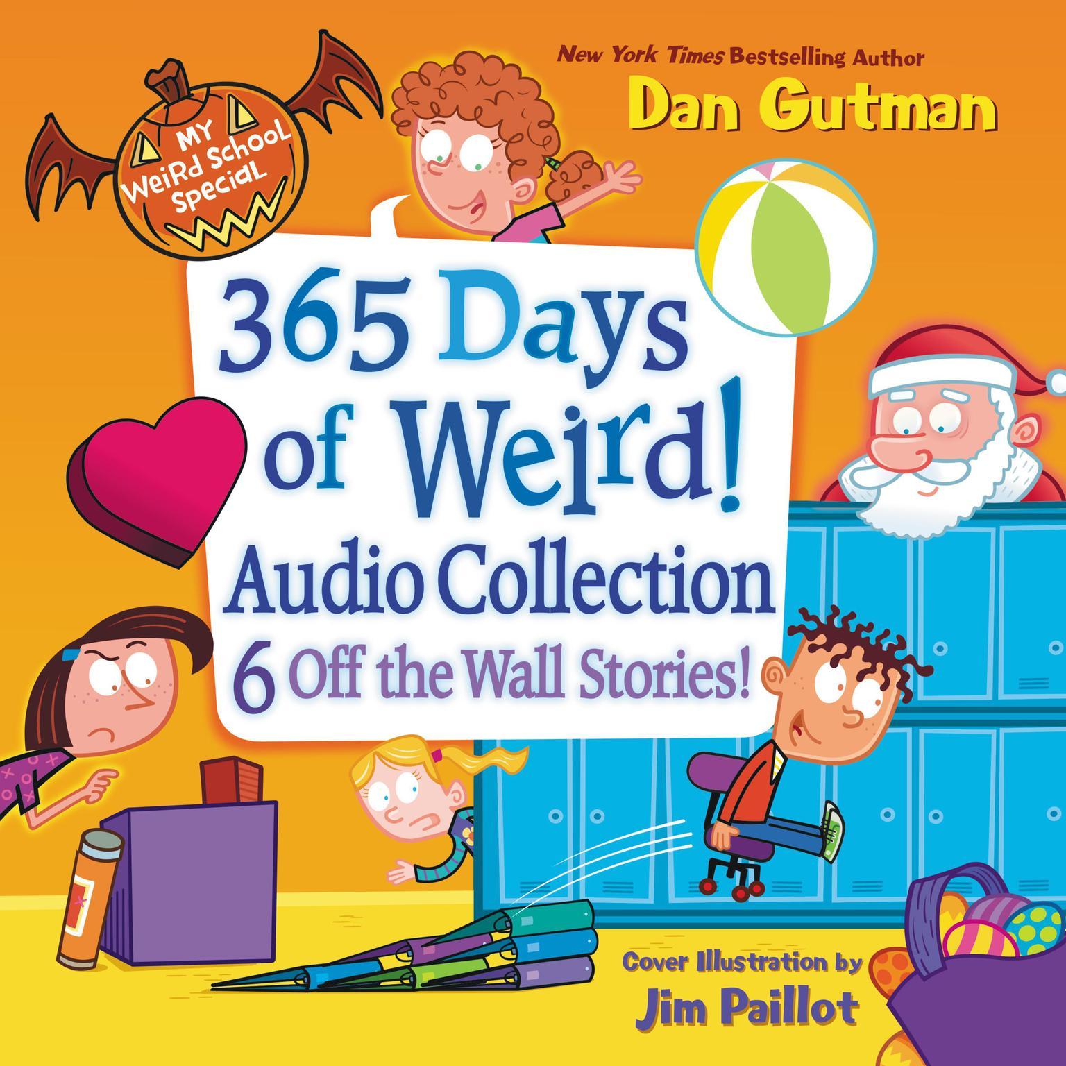 My Weird School Special: 365 Days of Weird! Audio Collection: My Weird School Special Series  Audiobook, by Dan Gutman