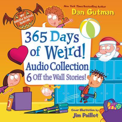 My Weird School Special: 365 Days of Weird! Audio Collection: My Weird School Special Series  Audiobook, by