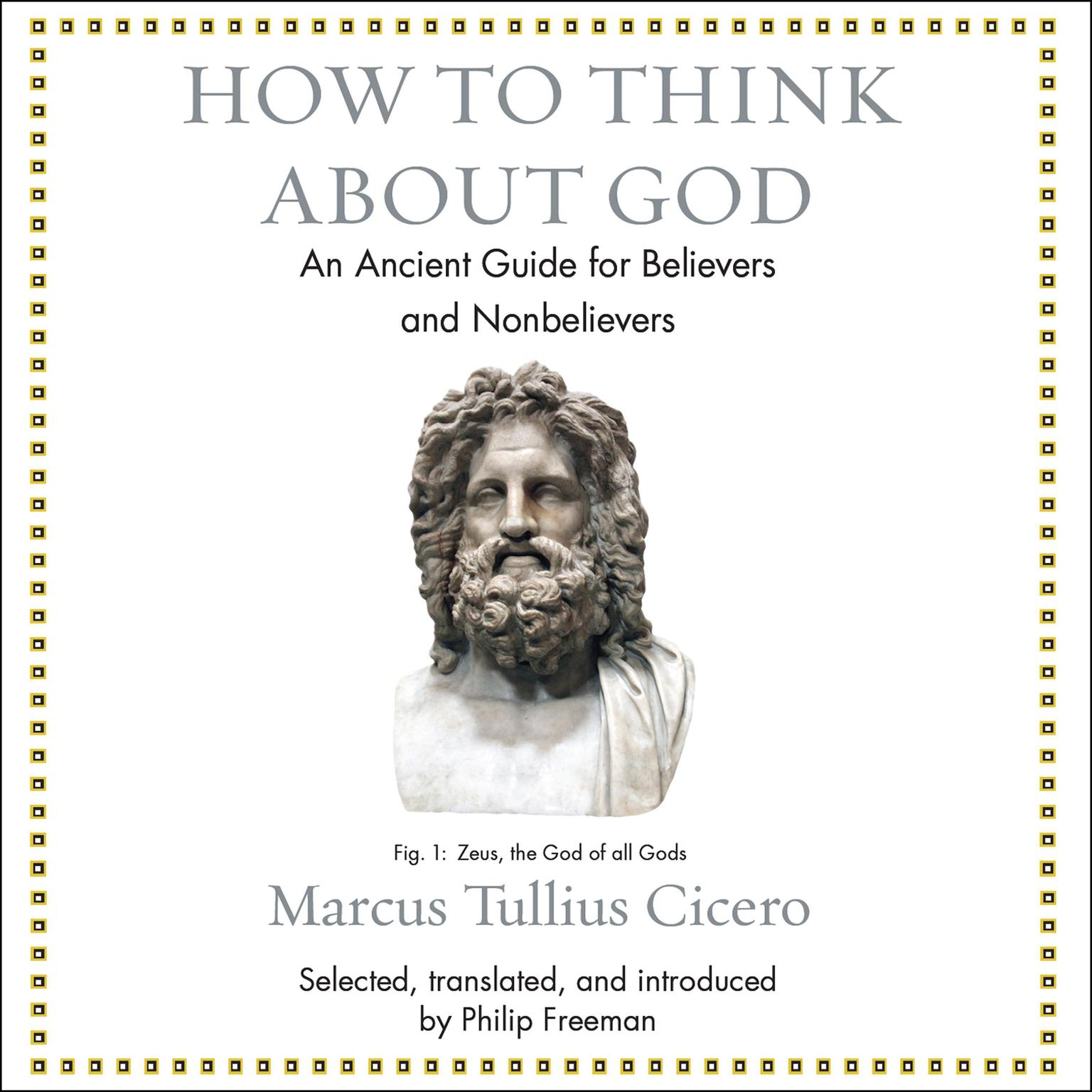 Printable How to Think About God: An Ancient Guide for Believers and Nonbelievers Audiobook Cover Art