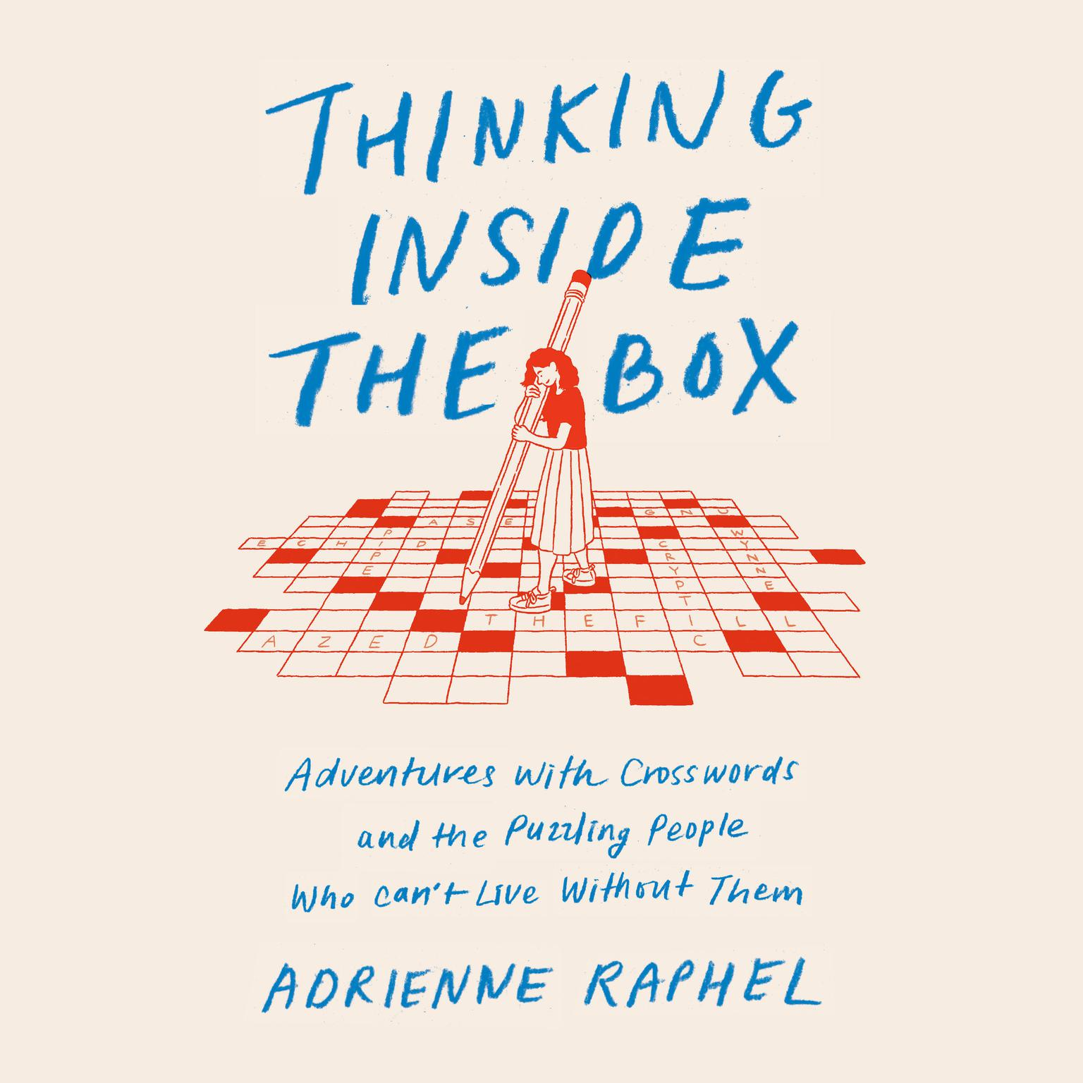 Printable Thinking Inside the Box: Adventures with Crosswords and the Puzzling People Who Can't Live Without Them Audiobook Cover Art