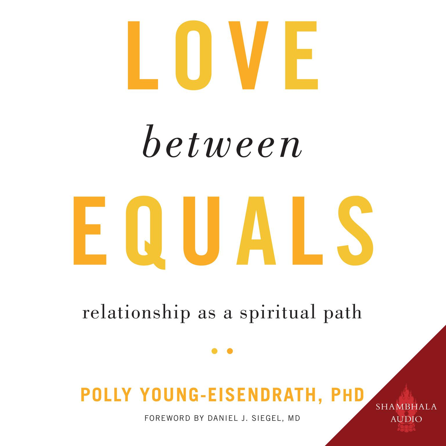 Printable Love between Equals: Relationship as a Spiritual Path Audiobook Cover Art