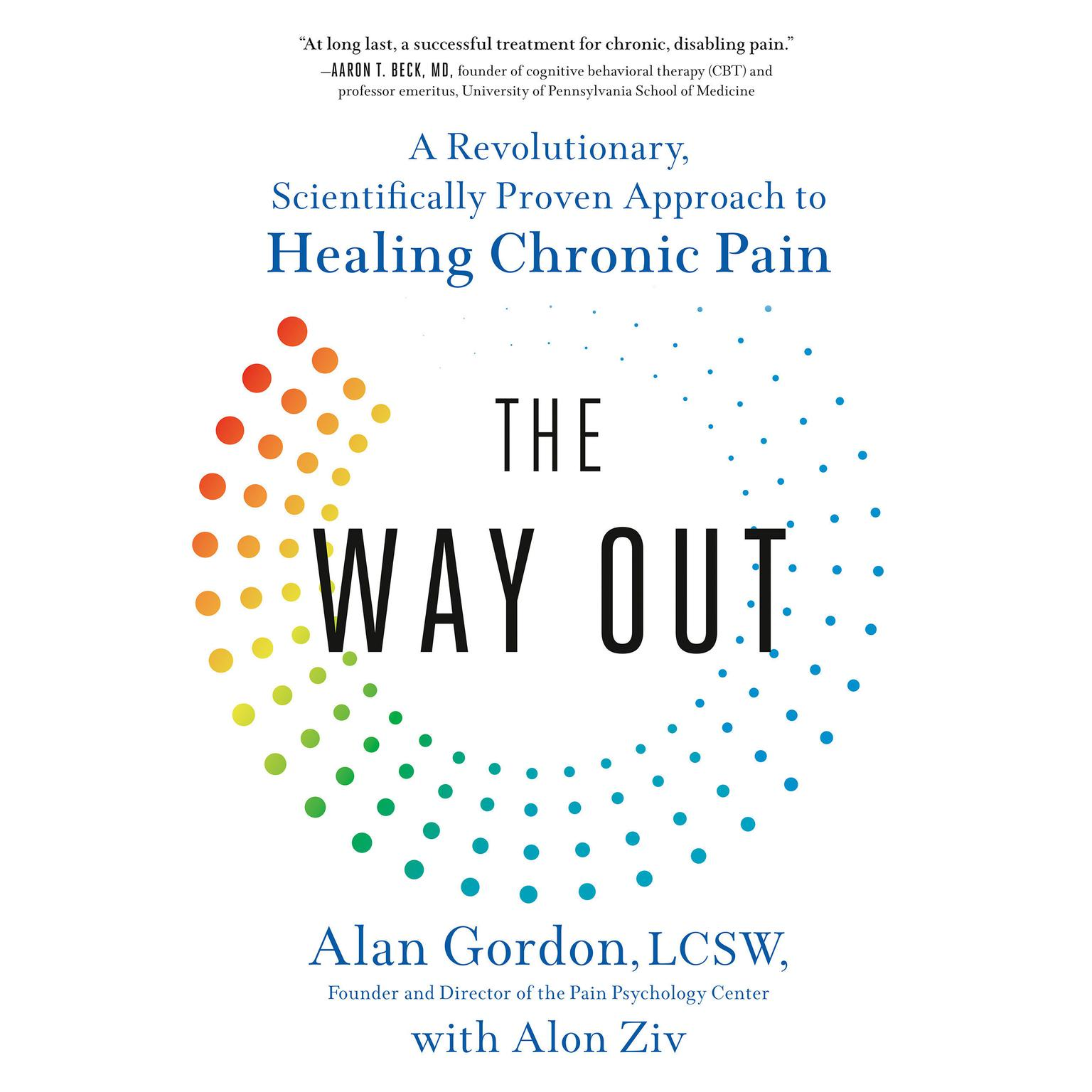 The Way Out: A Revolutionary, Scientifically Proven Approach to Healing Chronic Pain Audiobook, by Alan Gordon