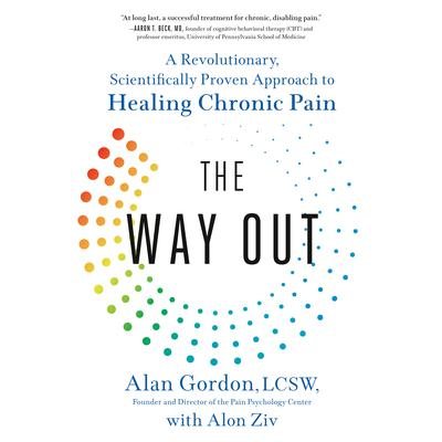 The Way Out: A Revolutionary, Scientifically Proven Approach to Healing Chronic Pain Audiobook, by Alan Gordon, Alon Ziv