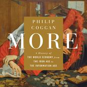 More: A History of the World Economy from the Iron Age to the Information Age Audiobook, by Philip Coggan
