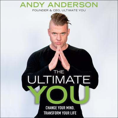 The Ultimate You: Change Your Mind, Transform Your Life Audiobook, by