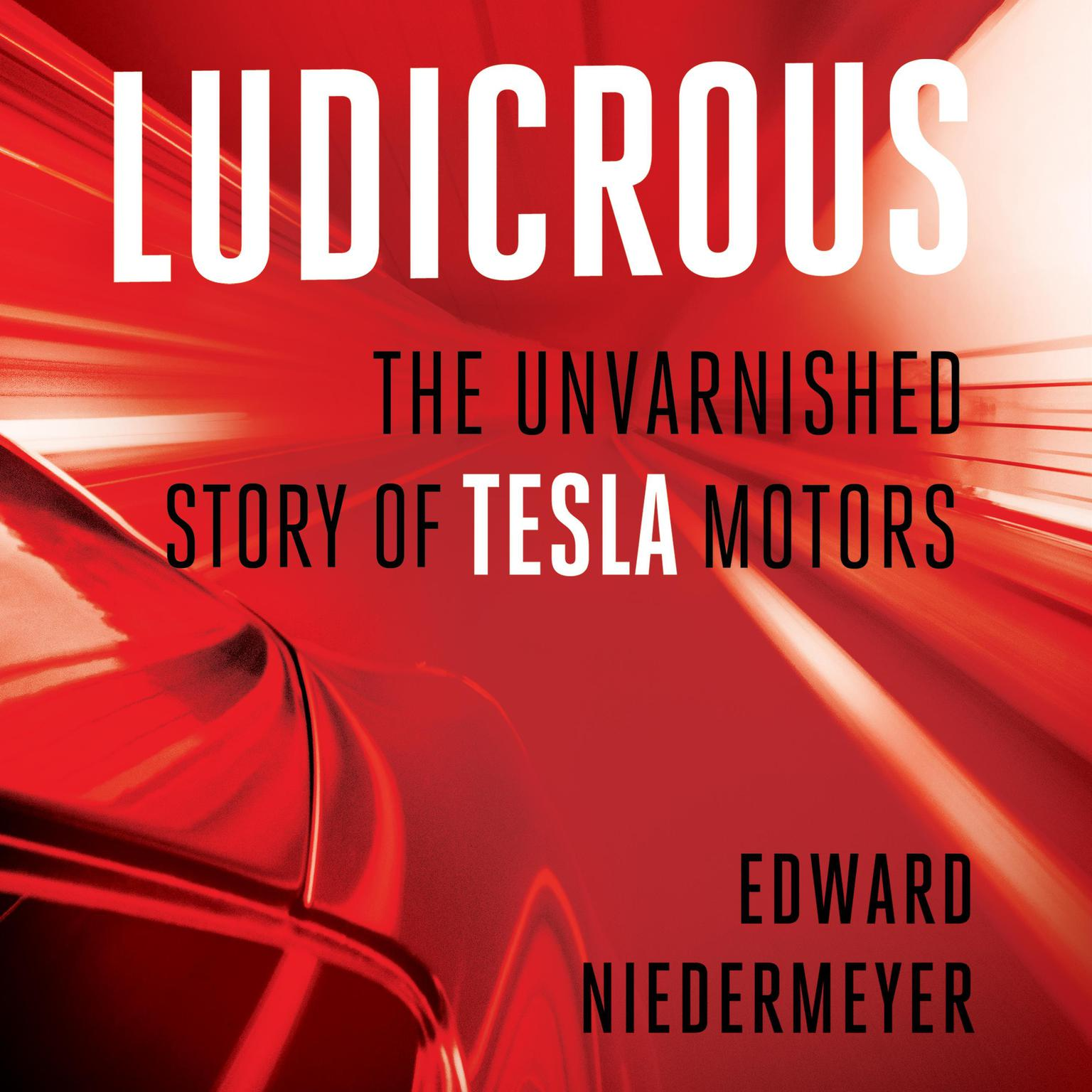 Printable Ludicrous: The Unvarnished Story of Tesla Motors Audiobook Cover Art