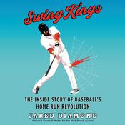 Swing Kings: The Inside Story of Baseball's Home Run Revolution Audiobook, by Jared Diamond