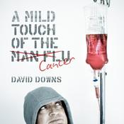 A Mild Touch of the Cancer Audiobook, by David Downs