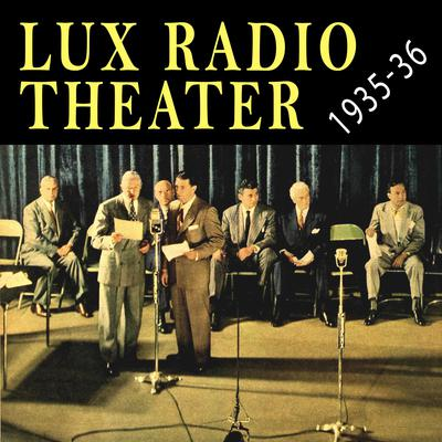 Lux Radio Theater 1935 - 1936 Audiobook, by John Anthony
