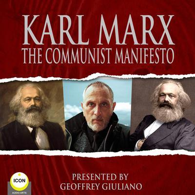 Karl Marx - The Communist Manifesto Audiobook, by