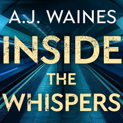 Inside the Whispers Audiobook, by A. J.  Waines