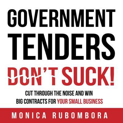 GOVERNMENT TENDERS (DONT) SUCK! Audiobook, by Monica Rubombora