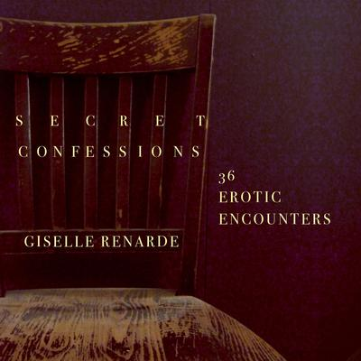 Secret Confessions: 36 Erotic Encounters Audiobook, by Giselle Renarde