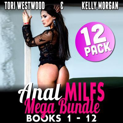 Anal MILFs Mega Bundle 12-Pack : Books 1 - 12 (Anal Sex Erotica MILF Erotica) Audiobook, by